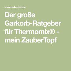 Der große Garkorb-Ratgeber für Thermomix® - mein ZauberTopf