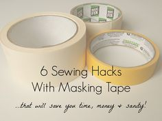 6 Sewing Hacks With Masking Tape | makery