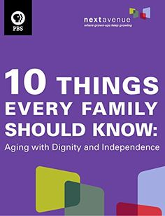 10 Things Every Family Should Know: Aging With Dignity and Independence by Denise Logeland http://www.amazon.com/dp/B00U7ZS3SO/ref=cm_sw_r_pi_dp_-HzTvb1SDQY7D
