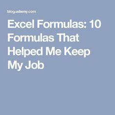 Excel Formulas: 10 Formulas That Helped Me Keep My Job