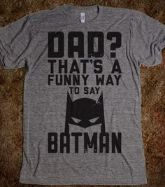 Dad is Batman - Geekfreak - Skreened T-shirts, Organic Shirts, Hoodies, Kids Tees, Baby One-Pieces and Tote Bags