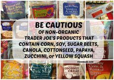 Unfortunately, we need to keep our eyes wide open at Trader Joe's even though they claim their name brand is free of GMOs.  What Is Trader Joe's Hiding - Food Babe Investigates