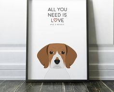 All you need is Love and a Beagle | Dog Print | Pet Print | Dog Printable | Beagle Printable | Dog Decor | Pet Lover Gift | Wall Art
