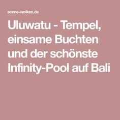 Uluwatu - Tempel, einsame Buchten und der schönste Infinity-Pool auf Bali