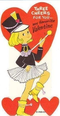 """This cute vintage Valentine features a majorette with a baton. """"Three cheers for you - my favorite Valentine"""" My Funny Valentine, Vintage Valentine Cards, Little Valentine, Valentine Day Cards, Valentine Images, Printable Valentine, Valentines Art, Valentine Ideas, Valentine's Day Greeting Cards"""