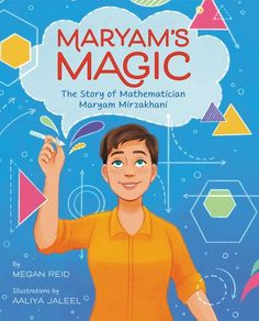 The first picture book EVER about trailblazing mathematician Maryam Mirzakhani, the first woman to win the world's most prestigious honor in mathematics. Perfect for fans of Hidden Figures and Mae Among the Stars.