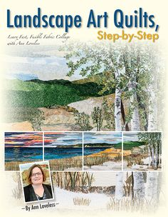 Sewing Quilts Landscape Art Quilts, Step-by-Step: Learn Fast, Fusible Fabric Collage with Ann Loveless - Book Quilt, Quilt Art, Art Quilting, Machine Quilting, Quilting Ideas, Quilt Patterns, Cat Quilt, Patchwork Patterns, Crazy Quilting