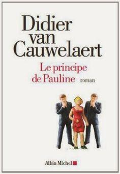 Le Bouquinovore: Le principe de Pauline, Didier Van Cauwelaert