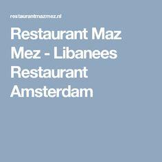 Restaurant Maz Mez - Libanees Restaurant Amsterdam