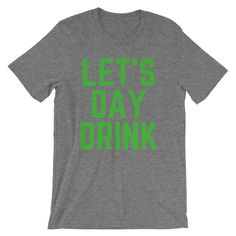 Excited to share the latest addition to my #etsy shop: Let's Day Drink #clothing #shirt #drink #beer #wine #shots
