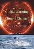 What Are Global Warming and Climate Change? by Chuck Mccutcheon: Global warming is one of the most talked about science subjects today. Maybe you have seen pictures of polar bears or other animals stranded atop floating chunks of melting ice. Perhaps you have heard about or lived through extreme weather--hurricanes, floods, water shortages, heat waves,...