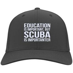 7a8e72abd9 Education Is Important But Scuba Is Importanter Caps