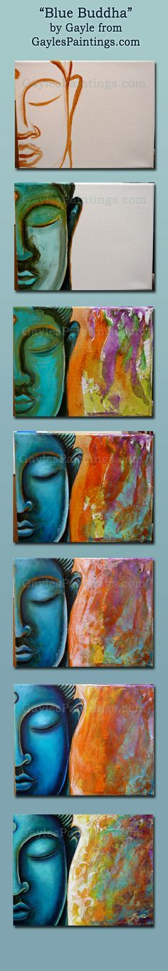 """This pin shows some of the steps I took when I created my painting, """"Blue Buddha"""".  Prints of this painting are available at http://gayle-utter.artistwebsites.com/featured/blue-buddha-gayle-utter.html"""