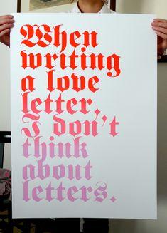 Leonardo Sonnoli silkscreen - When writing a love letter, i don't think about letters (:
