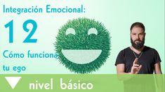 Integración Emocional 12: Cómo funciona tu ego (21 máscaras del ego)
