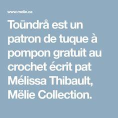 Toūndrå est un patron de tuque à pompon gratuit au crochet écrit pat Mélissa Thibault, Mëlie Collection.