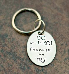 Star Wars Inspired Keychain- Hand Stamped Key Chain - Yoda Keychain - Do or Do Not There is No Try