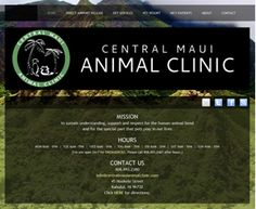 Central Maui Animal Clnic website @ www.centralmauianimalclinic.com designed for vet clinic that didn't want a website that looked like every other vet clinic ... Weebly site by Kerry Martin & Allie Merrick