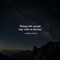 Quotes 'nd Notes — Things left unsaid stay with us forever. True Quotes, Words Quotes, Motivational Quotes, Inspirational Quotes, Sayings, 2 Line Quotes, Peace Quotes, Short Quotes, Beauty Products