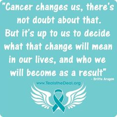 Ovarian Cancer Awareness ~ Cancer Changes Us ...# TealstheDeal.org & Ovations for a Cure