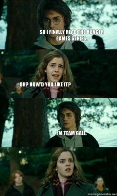 The look on Hermione's face is exactly the same face I wear when someone tells me they're Team Gale. TEAM PEETA!