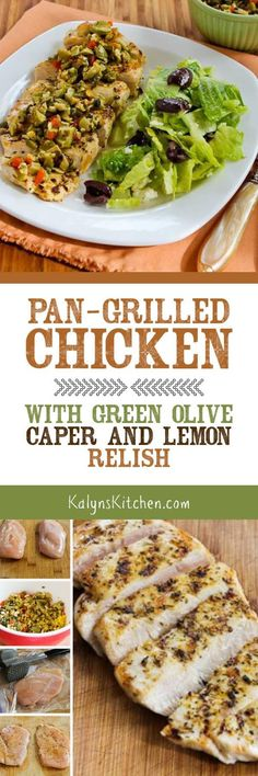 Green olive fans will love this easy Pan-Grilled Chicken with Green Olive, Caper, and Lemon Relish, and it's low-carb, Paleo, Whole 30, gluten-free, dairy-free, and South Beach Diet Phase One! [found on KalynsKitchen.com]