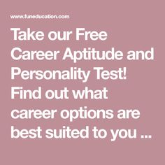 Take our Free Career Aptitude and Personality Test! Find out what career options are best suited to you for free. Our Career Test is an in-depth assessment and PhD-Certified for accurate results.  It uses the Big 5 method for calcuating your personality then links your top traits to career options that would be a good fit.