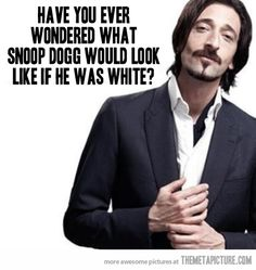 lion, laugh, dogs, adrien brody, snoop dogg, funni, thought, adrian brodi, dog humor