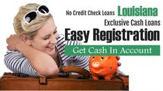 No credit check loans Louisiana is a greatest option to borrowers who are in need of can assistance without any credit check process.