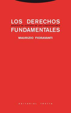 Los derechos fundamentales : apuntes de historia de las constituciones / Maurizio Fioravanti.    7ª ed.    Trotta, 2016