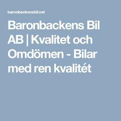 Baronbackens Bil AB | Kvalitet och Omdömen - Bilar med ren kvalitét