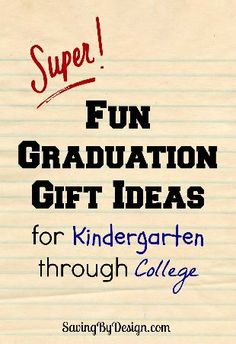 Take a look at these super fun graduation gift ideas for kindergarten through college | SavingByDesign.com