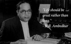 life should be great quotes, ambedkar quote on life, ambedkar quote purpose of life, ambedkar quote meaning of life Buddha Motivational Quotes, Inspirational Quotes, Wish Quotes, Top Quotes, Amazing Quotes, Great Quotes, B R Ambedkar, New Year Wishes Quotes, Legend Quotes