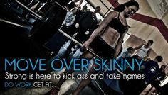 Strong is the new skinny!!!