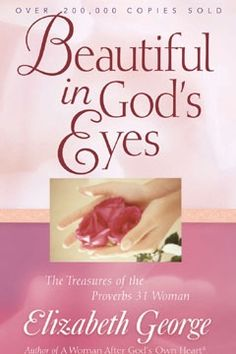 Another of my favorite books, by one of my favorite authors.  This book goes through Proverbs 31-verse by verse. Author Elizabeth George does a great job of breaking down each verse and putting it in today's situations.  Really helps you see what is expected of a Proverbs 31 woman.