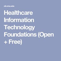 Healthcare Information Technology Foundations (Open + Free)