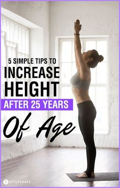 5 Simple Tips To Increase Height After 25 Years Of Age Increase Height After 25, Increase Height Exercise, Get Taller, How To Grow Taller, Fitness Workout For Women, Fitness Tips, Yoga Fitness, Wellness Fitness, Health Fitness