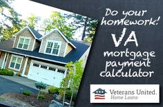 Thinking about buying a home in the near future? Do your homework with this VA m - House Loan Payment Calculator - Home Purchasing Tips - Thinking about buying a home in the near future? Do your homework with this VA mortgage payment calculator. Mortgage Quotes, Mortgage Humor, Mortgage Tips, Veterans United, Veterans Home, Mortgage Payment Calculator, Mortgage Calculator, Online Mortgage, Refinance Mortgage
