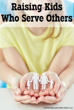 Do you want to raise children that are kind, compassionate and have a passion for helping others? There are many simple ways we can cultivate these traits in our children and help them become people that give back to the world and make a difference in the lives of others. Raising Kids Who Serve Others. SunshineandHurricanes.com