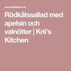 Rödkålssallad med apelsin och valnötter | Krii's Kitchen