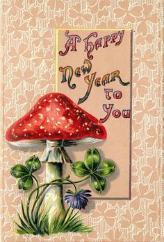 Vintage Postcard Amanita Mushroom New Years Greetings Happy New Year Cards, New Year Wishes, New Year Greetings, Mushroom Decor, Mushroom Art, Vintage Cards, Vintage Postcards, Good Luck Symbols, New Year Postcard