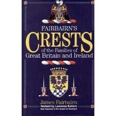Fairbairn's Crests of the Families of Great Britain and I...