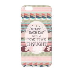 Start Each Day with a Positive Thought Cover for iPhone 6 Plus