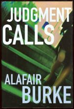 Judgment Calls (2003).  #1 in the Samantha Kincaid series and my debut novel.