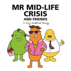 Join Mr Midlife Crisis and all of his friends in this 'very unofficial' parody of the Mr Men series! A book that tackles the issues faced by modern day men a hilarious and light-hearted fashion.