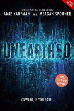 Unearthed (Unearthed, #1) by Amie Kaufman & Meagan Spooner  | January 9th 2018