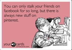 Funny cards about Pinterest - #8 someecards-always-new-on-pinterest