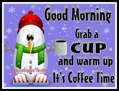 Good Morning Grab A Cup Of Coffee