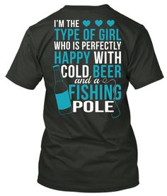 I'm Perfectly Happy With A Cold Beer and Fishing Pole – Cute n' Country