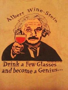 Those who feel smarter drinking our wines?